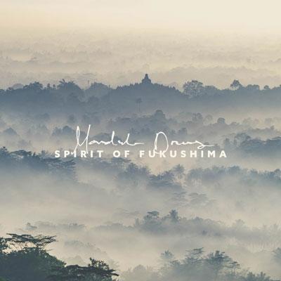 آلبوم Spirit Of Fukushima ملودی های شرقی آرامش بخش از Mandala Dreams