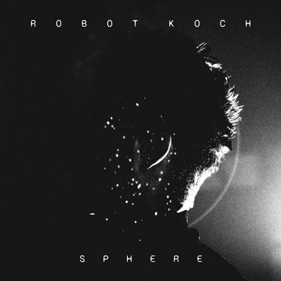 آلبوم Sphere موسیقی الکترو امبینت زیبایی از Robot Koch