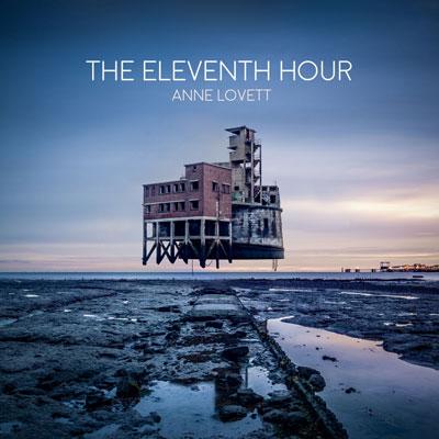 آلبوم The Eleventh Hour موسیقی کلاسیکال عمیقی از Anne Lovett