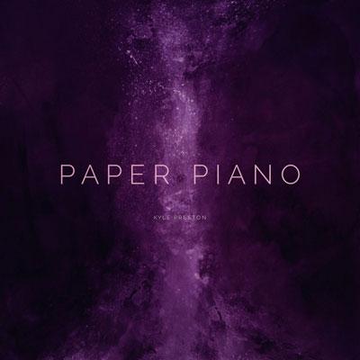 آلبوم موسیقی Paper Piano پیانو امبینت آرام و دلنشینی از Kyle Preston