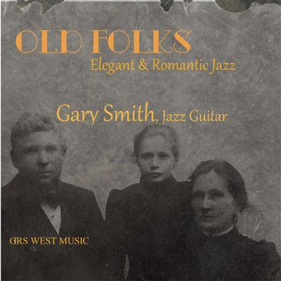 آلبوم Old Folks موسیقی جز رمانتیک و آرام از Gary Smith