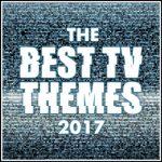 برترین آهنگ های تم سریال در آلبوم The Best T.V. Theme Tunes of 2017