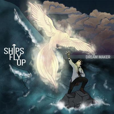 آلبوم Dream Maker قطعات پرانرژی و سنگین راک از پروژه ی Ships Fly Up