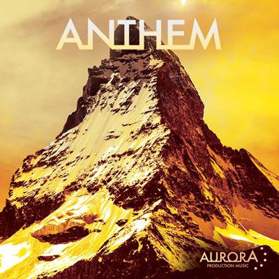 آلبوم موسیقی Anthem تریلری های سینماتیک از Aurora Production Music