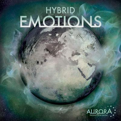 آلبوم موسیقی Hybrid Emotions تریلرهای حماسی و سینماتیک از Aurora Production Music
