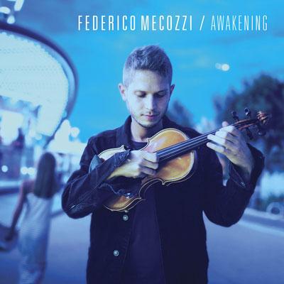 آلبوم موسیقی Awakening ملودی های تلفیقی ویولن اثری پرشور از Federico Mecozzi
