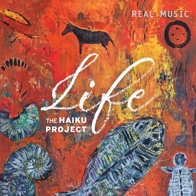آلبوم موسیقی Life روایتی موسیقیایی از تاریخ طبیعت اثر The Haiku Project