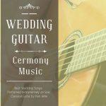 آلبوم موسیقی Wedding Guitar گیتار کلاسیک مفرح و دلنشین از Ken Jehle