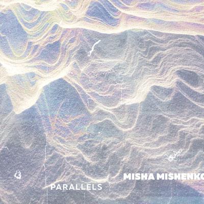 آلبوم Parallels پیانو کلاسیکال عمیق و زیبایی از Misha Mishenko