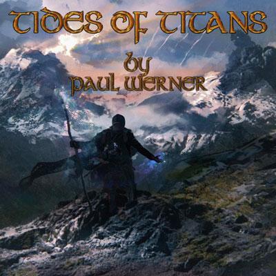 آلبوم موسیقی Tides of Titans تریلرهای حماسی دراماتیک از Paul Werner