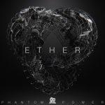 آلبوم موسیقی Ether تریلرهای حماسی باشکوه از Phantom Power