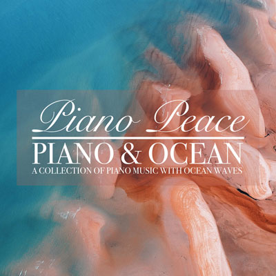 آلبوم Piano & Ocean ، تلفیق آرامش بخش صدای امواج اقیانوس با پیانو