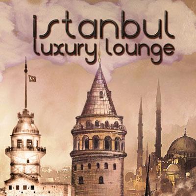 آلبوم Istanbul Luxury Lounge ملودی های روح نواز و دلنشین ترکیه ایی