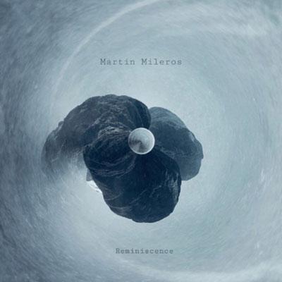 آلبوم Reminiscence کلاسیکال امبینت زیبایی از Martin Mileros