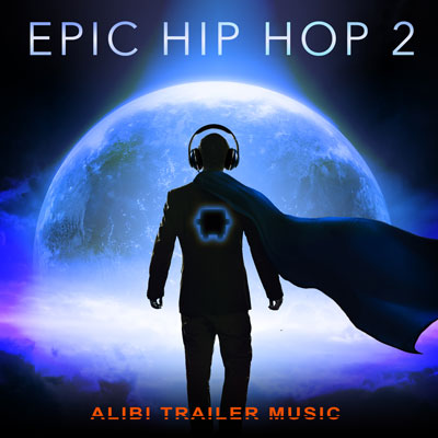 آلبوم Epic Hip Hop 2 موسیقی تریلر حماسی هیجان انگیز از AILIBI