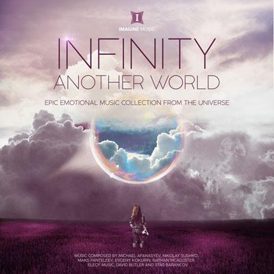 آلبوم Infinity Another World موسیقی تریلر احساسی و حماسی از Imagine Music