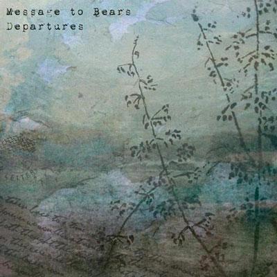 آلبوم Departures تلفیق زیبای گیتار آکوستیک و پیانو از Message To Bears