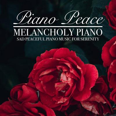 آلبوم Melancholy Piano پیانو غم آلود و آرامش بخش از Piano Peace