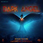 آلبوم Dark Angel موسیقی تریلر قهرمانه و حماسی از Songs To Your Eyes