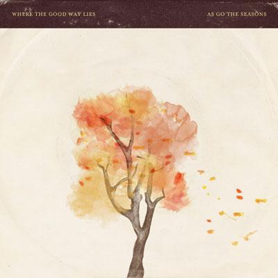 آلبوم As Go the Seasons موسیقی از جنس آرامش طبیعت اثر Where the Good Way Lies