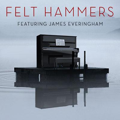 آلبوم Felt Hammers پیانو امبینت آرام و عمیق از JAMES EVERINGHAM
