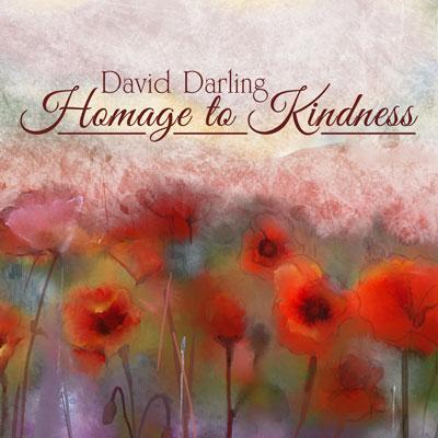 آلبوم Homage to Kindness ملودی آرامش بخش و روح نواز ویولنسل از David Darling