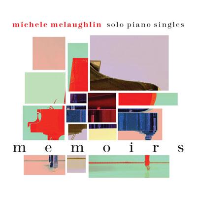 آلبوم Memoirs تکنوازی پیانو دلنشین و آرامش بخش از Michele McLaughlin