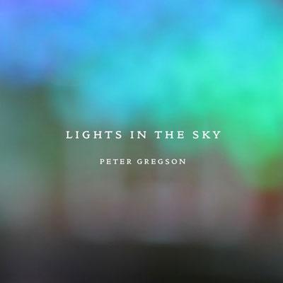 آلبوم Lights in the Sky کلاسیکال امبینت  آرام عمیق از Peter Gregson