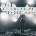 آلبوم The Alternative Indie 3 موسیقی ایندی راک جذاب و هیجان انگیز از The Space Pilots