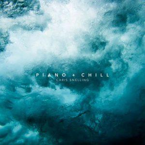 آلبوم Piano + Chill موسیقی پیانو چیل اوت آرام و تسکین دهنده از Chris Snelling