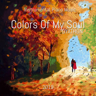 آلبوم Colors of My Soul موسیقی پیانو آرامش بخش و دلنشین از DYATHON