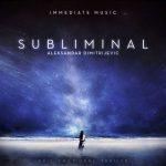 آلبوم Subliminal موسیقی تریلر حماسی و احساسی از Immediate Music