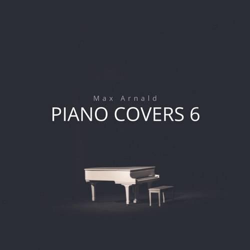 آلبوم Piano Covers 6 تکنوازی پیانو آرامش بخش اثری از Max Arnald
