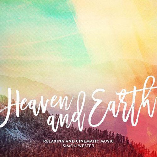 آلبوم Heaven and Earth موسیقی سینمایی و ملودیک از Simon Wester