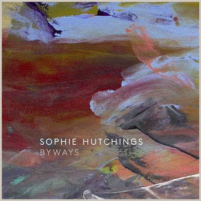آلبوم Byways موسیقی پیانو کلاسیکال آرامش بخش از Sophie Hutchings