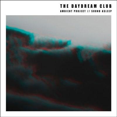 آلبوم Ambient Project __ Sound Asleep موسیقی امبینت خیالی و آرام از The Daydream Club
