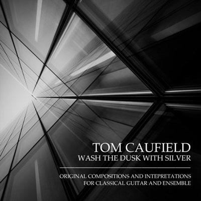 آلبوم Wash the Dusk with Silver گیتار آکوستیک آرام و تامل برانگیز از Tom Caufield