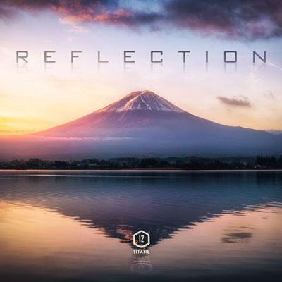 آلبوم Reflection موسیقی تریلر قهرمانانه و حماسی از Twelve Titans Music