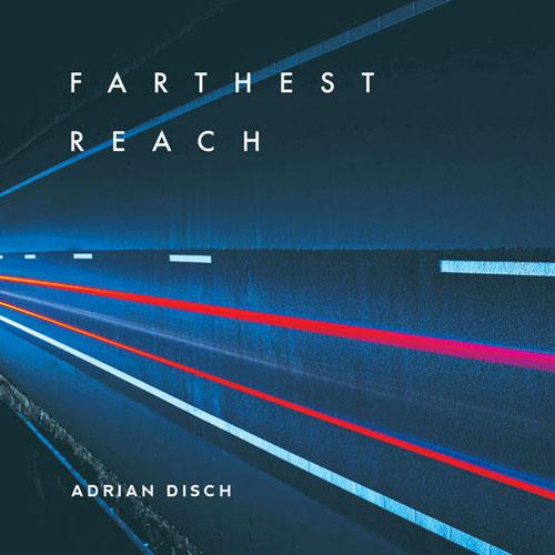 آلبوم Farthest Reach موسیقی الکترونیک رویایی از Adrian Disch