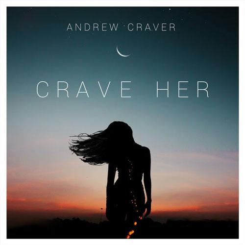 آهنگ الکترونیک زیبای Crave Her اثری از Andrew Craver