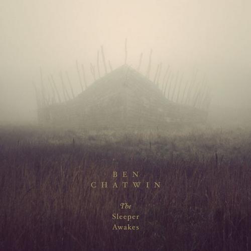 آلبوم The Sleeper Awakes موسیقی پست راک امبینت رازآلود از Ben Chatwin
