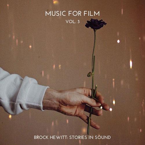 آلبوم Music for Film Vol. 3 آهنگ پست راک امبینت تامل برانگیز از Brock Hewitt Stories in Sound