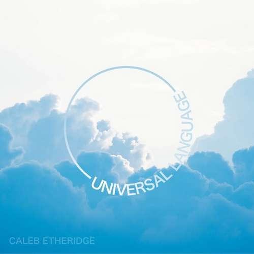 آلبوم Universal Language موسیقی تریلر حماسی دراماتیک و روحیه بخش از Caleb Etheridge