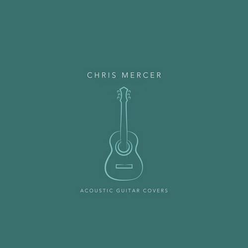 آلبوم Acoustic Guitar Covers گیتار آکوستیک آرام و روح نواز از Chris Mercer