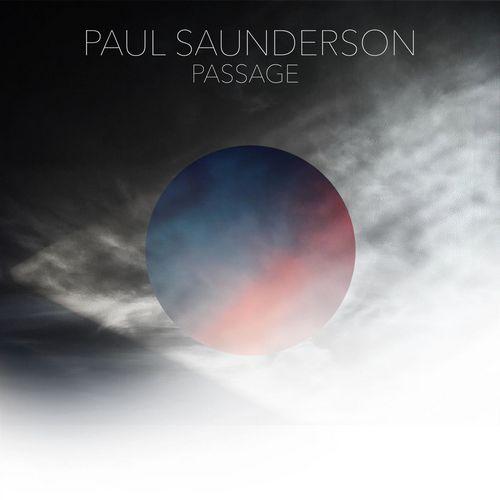 آلبوم Passage موسیقی کلاسیکال امبینت تامل برانگیز از Paul Saunderson