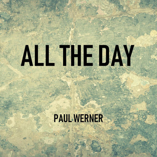 آهنگ الکترونیک پرانرژی و ریتمیک All the Day اثری از Paul Werner