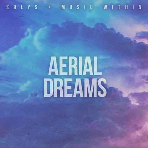 آهنگ Aerial Dreams پست راک امبینت دراماتیک و رویایی از SOLYS & Music Within