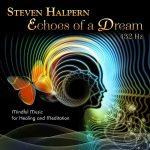 آلبوم Echoes of a Dream موسیقی برای مدیتیشن و رهایی از استرس از Steven Halpern