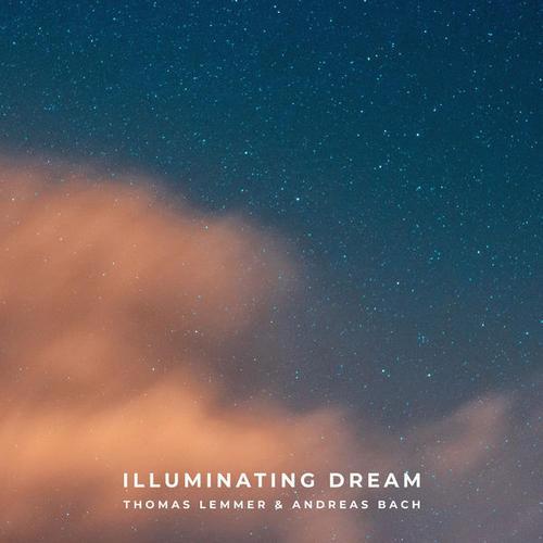 آهنگ Illuminating Dream امبینت رویایی از Thomas Lemmer & Andreas Bach
