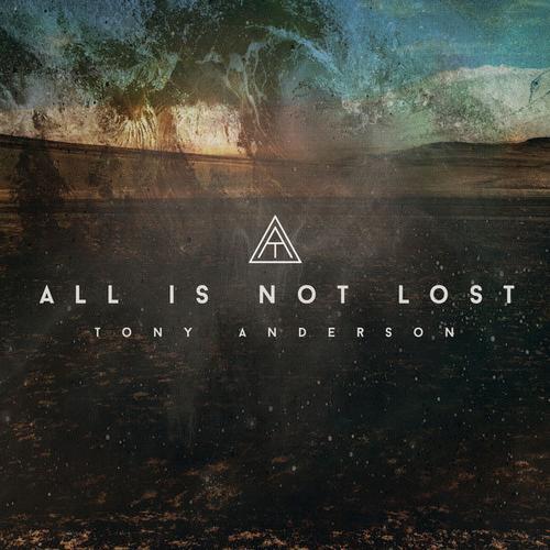 آهنگ All Is Not Lost پست راک امبینت عمیق و تامل برانگیز از Tony Anderson
